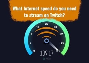Internet Speed for streaming twitch featured image