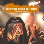 music on twitch stream safe music