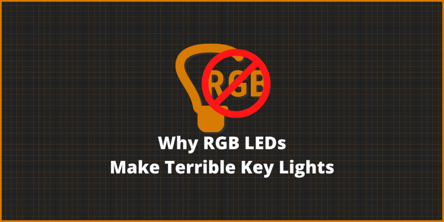 Why RGB LEDs are Terrible as key lights