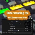 Understanding the OBS Compressor Filter