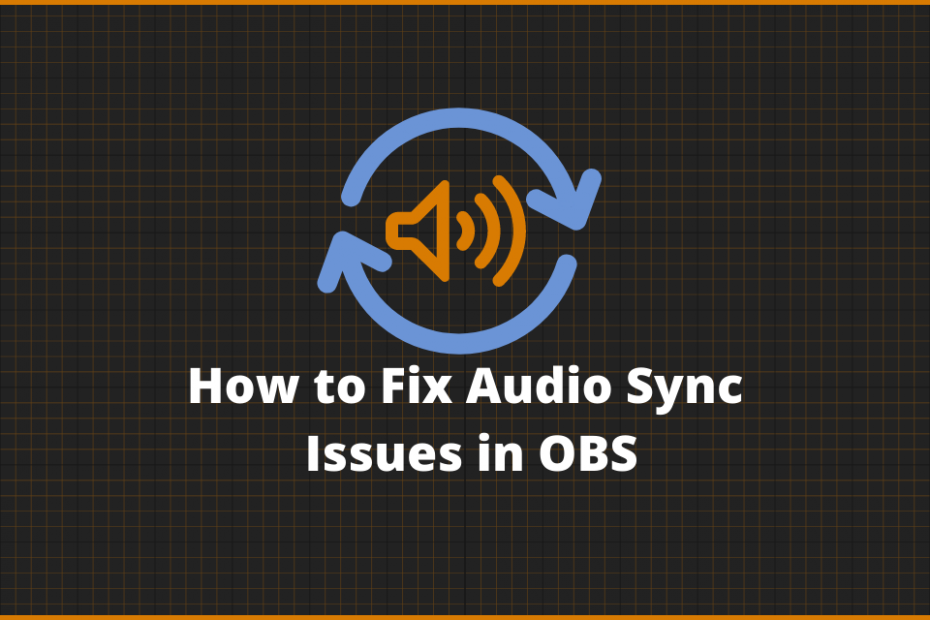 How to fix Audio Sync issues in OBS