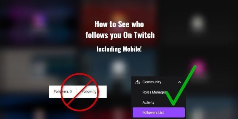 How to See who Follows you On Twitch - Including Mobile!