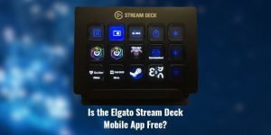 Elgato Stream Deck mobile featured image - Is it free?