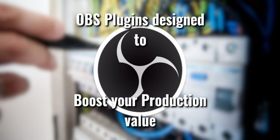 3 of the best obs plugins to boost your production value