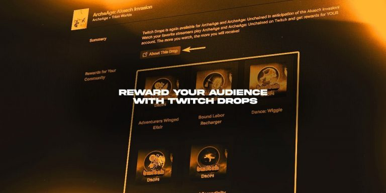 Twitch Drops - a way to Reward your Audience for watching you stream.