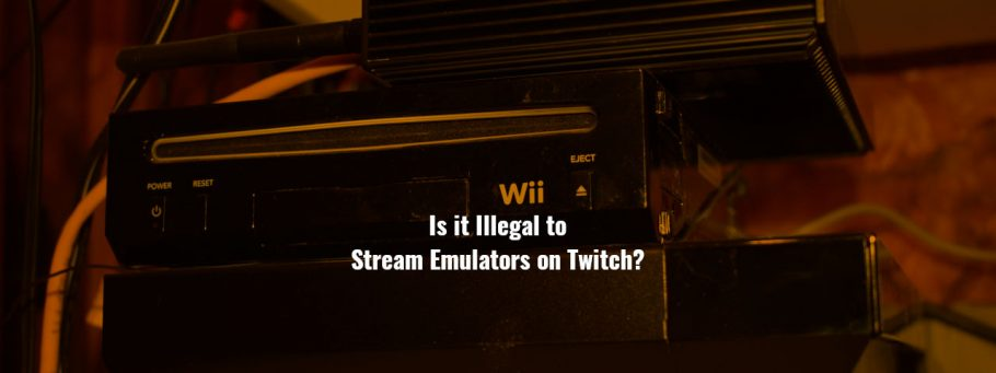 Is it Illegal to Stream Emulators on Twitch?