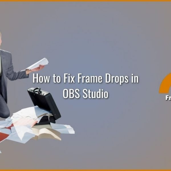 How to fix frame drops in OBS Studio