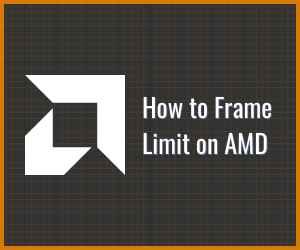 How to Frame Limit on AMD Cards