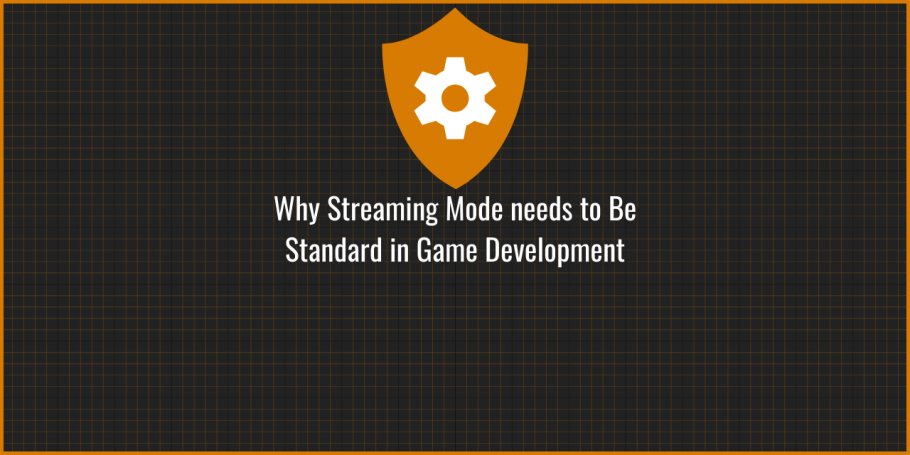 Streaming Mode Needs to become Standard in Game Development