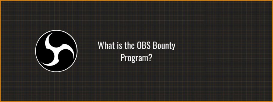 What is the OBS Bounty Program?